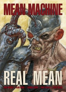 Mean Machine: Real Mean - John Wagner, Greg Staples, Steve Dillon