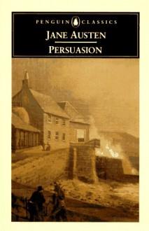 Persuasion - James Edward Austen-Leigh, D.W. Harding, D. W. Harding, Jane Austen