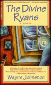 The Divine Ryans - Wayne Johnston