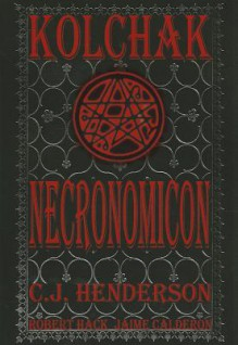Kolchak: Necronomicon (Kolchak the Nightstalker) - C.J. Henderson, Joe Gentile, Jaime Calderon, Robert Hack