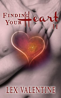 Finding Your Heart II, A Gay Romance Happily Ever After - Lex Valentine, Winterheart Design