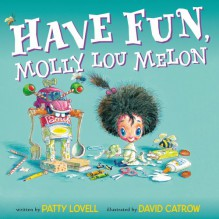 Have Fun, Molly Lou Melon - Patty Lovell, David Catrow