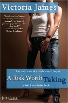A Risk Worth Taking - Victoria James