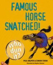 Famous Horse Snatched (Who Dun it? #1) - Paul Holper, Simon Torok, Stephen Axelsen