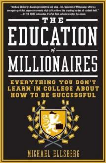 The Education of Millionaires - Michael Ellsberg