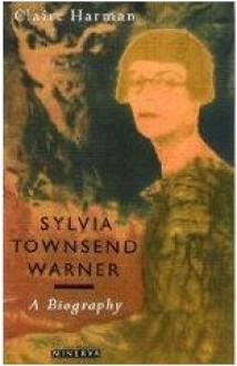 Sylvia Townsend Warner: A Biography - Claire Harman