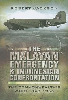 The Malayan Emergency - Robert Jackson