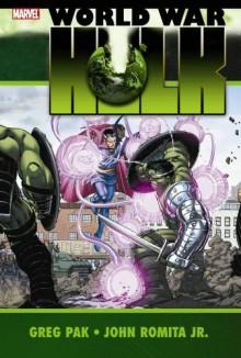 World War Hulk - Peter David, Greg Pak, Gary Frank, John Romita Jr.
