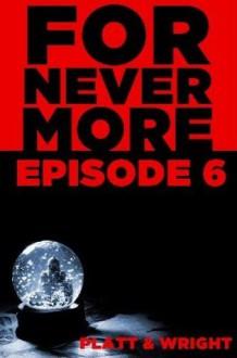 ForNevermore: Episode 6 - Sean Platt, David W. Wright