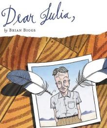 Dear Julia - Brian Biggs
