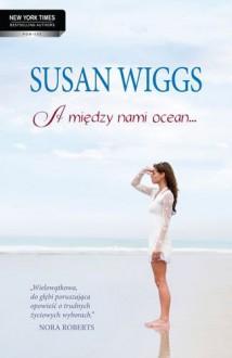 A między nami ocean... - Susan Wiggs