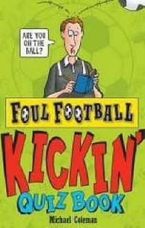 Kickin' Quiz Book - Michael Coleman, Mike Phillips