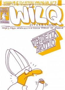 Wilq Superbohater: Vendetta Brutto - Tomasz Minkiewicz, Bartosz Minkiewicz