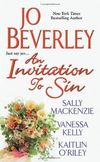 An Invitation to Sin - Jo Beverley, Sally MacKenzie, Vanessa Kelly, Kaitlin O'Riley
