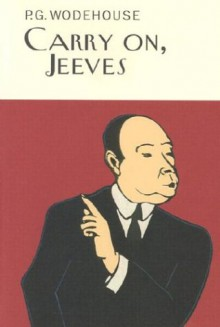 Carry on, Jeeves - P.G. Wodehouse