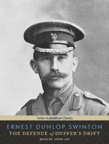 The Defence of Duffer's Drift: and The Battle of Booby's Bluffs by Major Single List - Ernest Dunlop Swinton, John Lee, John Lee