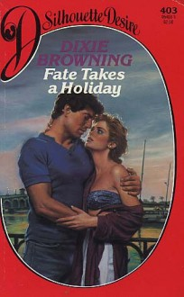 Fate Takes A Holiday - Dixie Browning