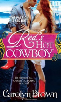 Red's Hot Cowboy - Carolyn Brown
