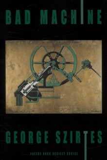 Bad Machine - George Szirtes