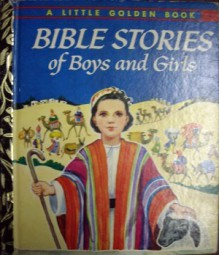 Bible Stories of Boys and Girls - Jane Werner Watson