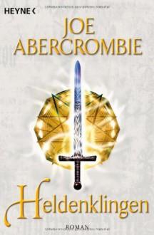 Heldenklingen - Joe Abercrombie,Kirsten Borchardt