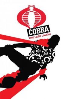 G.I. Joe: Cobra - The Last Laugh - Christos Gage, Mike Costa, Antonio Fuso, SL Gallant, Chee