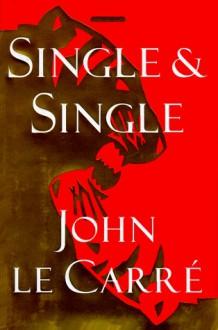 Single & Single - John le Carré