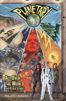 Planetary: All Over The World And Other Stories - Warren Ellis, John Cassaday