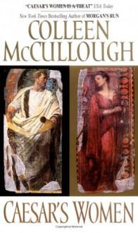 Caesar's Women - Colleen McCullough
