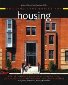 Building Type Basics for Housing - Robert Chandler, David Dixon