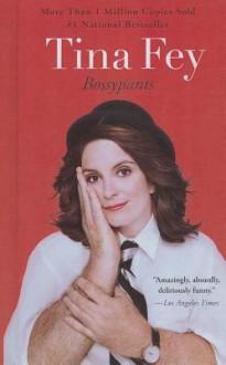 Bossypants (Turtleback School & Library Binding Edition) - Tina Fey
