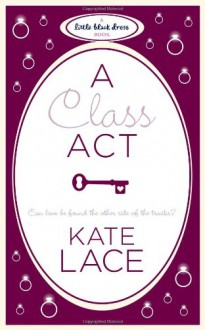 A Class Act - Kate Lace