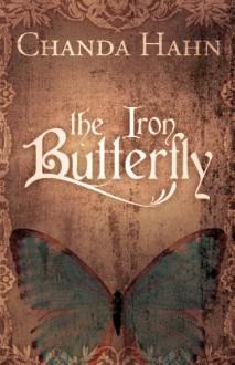 The Iron Butterfly - Chanda Hahn