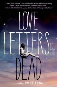 Love Letters to the Dead - Ava Dellaira