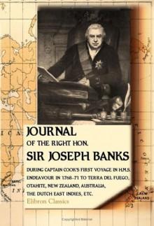 Journal of the Right Hon. Sir Joseph Banks - Joseph Banks