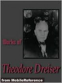 Works of Theodore Dreiser - Theodore Dreiser