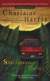 Shakespeare's Trollop - Charlaine Harris