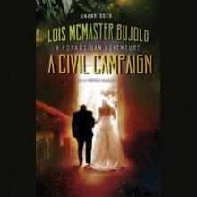 A Civil Campaign (Vorkosigan Saga, #12) - Lois McMaster Bujold, Grover Gardner