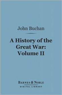 History of the Great War, Volume 2 (Barnes & Noble Digital Library) - John Buchan