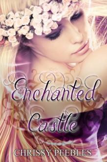 Enchanted Castle - A Novelette - Chrissy Peebles