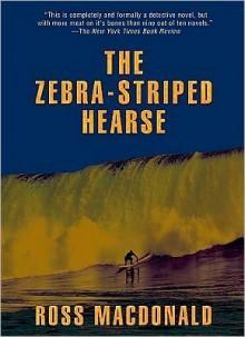 The Zebra-Striped Hearse - Ross Macdonald, Tom Parker
