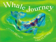 Whale Journey - Vivian French, Lisa Flather