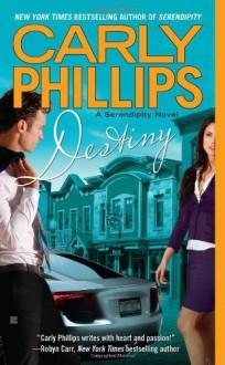 Destiny (Serendipity) - Carly Phillips