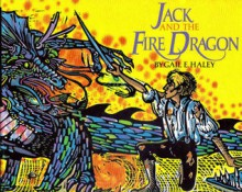 Jack and the Fire Dragon - Gail E. Haley