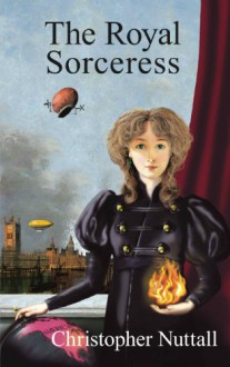 The Royal Sorceress - Christopher Nuttall