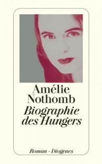 Biographie des Hungers - Amélie Nothomb, Brigitte Große