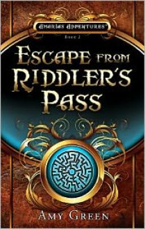 Escape from Riddler's Pass - Amy Green