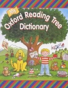 My Oxford Reading Tree Dictionary - Roderick Hunt, Alex Brychta