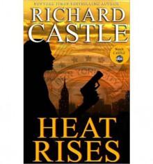 Heat Rises - Richard Castle