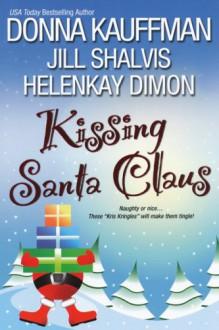 Kissing Santa Claus - Donna Kauffman, HelenKay Dimon
